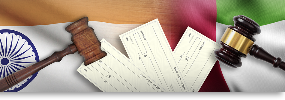 Cheque Bounce: Legal Position And Proposed Amendments In UAE And India